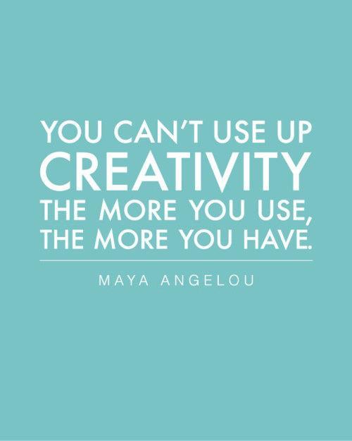 Nie możesz zużyć swojej kreatywności. Im więcej jej używasz, tym więcej jej masz.