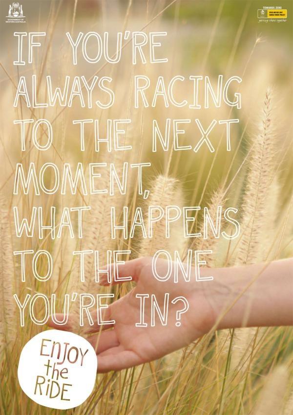 Jeśli zawsze podążasz donastępnego momentu, co się dzieje ztym, wktórymwłaśnie jesteś? Ciesz się drogą.